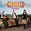 Gloriana - Trouble