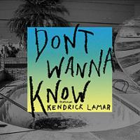 Maroon 5 feat. Kendrick Lamar - Don't Wanna Know